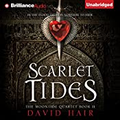 Scarlet Tides: Moontide Quartet, Book 2 | [David Hair]