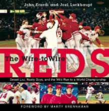The Wire-to-Wire Reds Sweet Lou Nasty Boys and the Wild Run to a World Championship