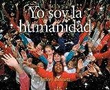 Yo soy la humanidad (Spanish Edition)