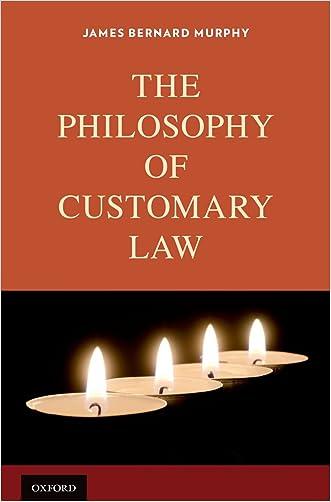The Philosophy of Customary Law written by James Bernard Murphy