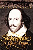 Shakespeare: A Life in Drama (0393315622) by Wells, Stanley