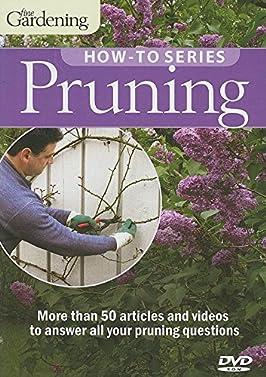 Pruning (Fine Gardening How-To)