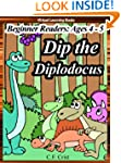 Dip the Diplodocus: Beginner Reader:...