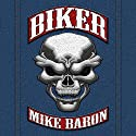 Biker Audiobook by Mike Baron Narrated by Josh Harrison