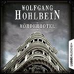 Mörderhotel: Der ganz und gar unglaubliche Fall des Herman Webster Mudgett | Wolfgang Hohlbein