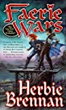 Faerie Wars (Faerie Wars, Book 1) (0765356740) by Herbie Brennan