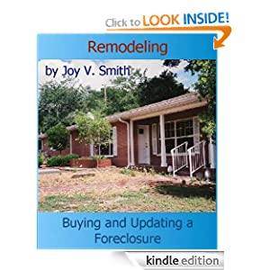 Remodeling: Buying and Updating a Foreclosure: Joy V. Smith: Amazon.com: Kindle Store