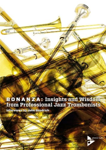 bonanza-insights-and-wisdom-from-professional-jazz-trombonists-interviews-by-julie-gendrich-language