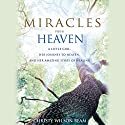Miracles from Heaven: A Little Girl, Her Journey to Heaven, and Her Amazing Story of Healing (       UNABRIDGED) by Christy Wilson Beam Narrated by Christy Wilson Beam