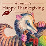 A Possum's Happy Thanksgiving | Jamey M. Long