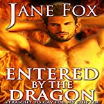 Entered by the Dragon: Straight to Gay for My Shifter | Jane Fox