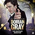 The Confessions of Dorian Gray - The Mayfair Monster Performance by Nev Fountain Narrated by Alexander Vlahos, Hugh Ross