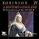 A History of England, Volume 4: The Nineteenth Century and After: 1815-1921 (       UNABRIDGED) by Cyril Robinson Narrated by Charlton Griffin