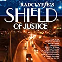 Shield of Justice Audiobook by  Radclyffe Narrated by Betsy Zajko