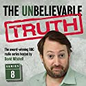 The Unbelievable Truth, Series 8 Radio/TV Program by Jon Naismith, Graeme Gardner Narrated by David Mitchell