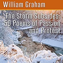 The Storm Subsides: 50 Poems of Passion and Protest (       UNABRIDGED) by William Graham Narrated by Craig Sweat