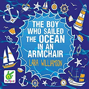 The Boy Who Sailed the Ocean in an Armchair Audiobook