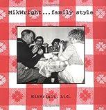 Mikwright Family Style