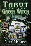 Tarot for the Green Witch (0738702889) by Moura, Ann