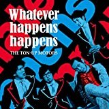 Whatever happens happens (初回限定盤)