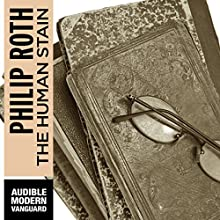 The Human Stain (       UNABRIDGED) by Phillip Roth Narrated by Dennis Boutsikaris
