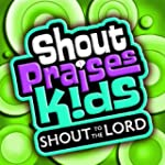 Shout To The Lord