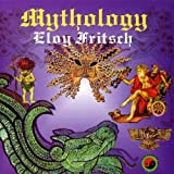 Mythology by Eloy FRITSCH (2002-03-19)