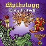 Mythology by Eloy FRITSCH (2002-03-19)