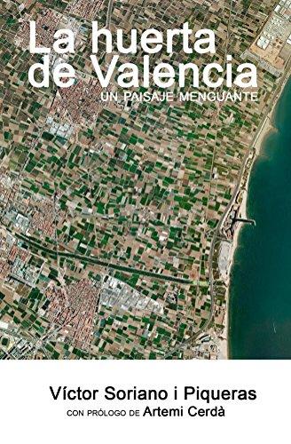 La huerta de Valencia: Un paisaje menguante