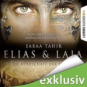 Elias & Laia. Die Herrschaft der Masken von Sabaa Tahir [Hörbuch]