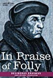 img - for In Praise of Folly by Desiderus Erasmus (2010-07-01) book / textbook / text book