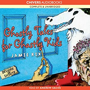 Ghostly Tales for Ghastly Kids | [Jamie Rix]