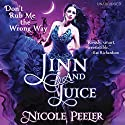 Jinn and Juice Audiobook by Nicole Peeler Narrated by Kara Bartel