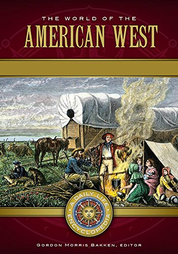 the-world-of-the-american-west-a-daily-life-encyclopedia-2-volumes