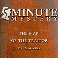5 Minute Mystery - The Map of the Traitor (       UNABRIDGED) by Moe Zilla Narrated by Dick Hill