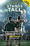 img - for When the Game Stands Tall, Special Movie Edition: The Story of the De La Salle Spartans and Football's Longest Winning Streak book / textbook / text book