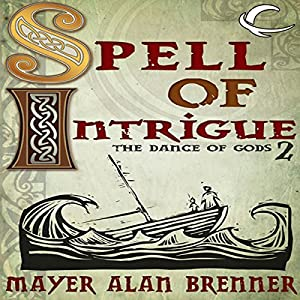 Spell of Intrigue: Dance of the Gods, Book 2 | [Mayer Alan Brenner]