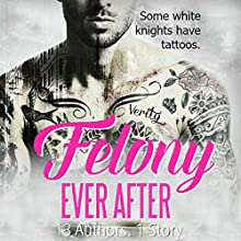 Felony Ever After Audiobook by Helena Hunting, Debra Anastasia Narrated by Rose Dioro