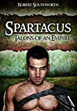 Spartacus: Talons of an Empire (Spartacus Chronicles)