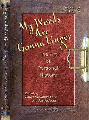 My Words Are Gonna Linger: The Art of Personal History