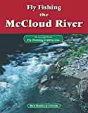 Search : Fly Fishing the McCloud River: An excerpt from Fly Fishing California
