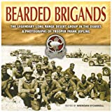 Bearded Brigands: The legendary Long Range Desert Group in the diaries and photographs of Trooper Frank Jopling (0850529557) by Brendan O'Carroll