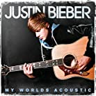 Justin Bieber - My Worlds Acoustic mp3 download