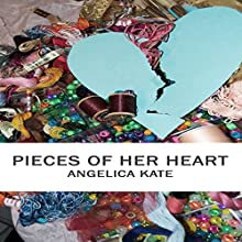 Pieces of Her Heart (       UNABRIDGED) by Angelica Kate Narrated by Craig R. Nickerson