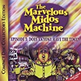 Does Anyone Have the Time? 3 Marvelous Midos Machine