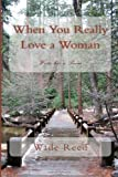 img - for When You Really Love a Woman: Write her a Poem book / textbook / text book