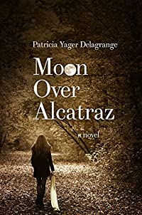 Moon Over Alcatraz by Patricia Yager Delagrange ebook deal