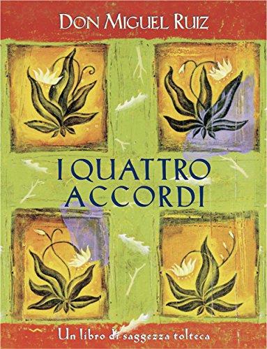 Don Miguel Ruiz - I quattro accordi: Un libro di saggezza tolteca