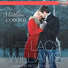 Mistletoe Cowboy: Heart of Oklahoma, Book 3 Audiobook by Lacy Williams Narrated by Becky Doughty