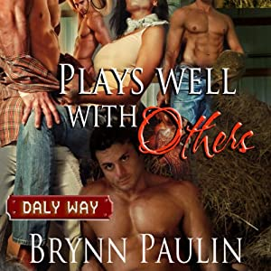 Plays Well with Others: Daly Way, Book 2 | [Brynn Paulin]